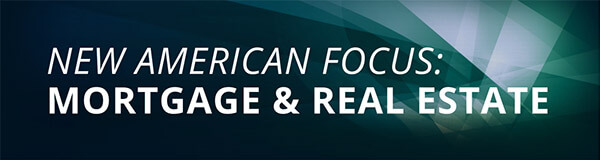 New American Focus: Mortgage & Real Estate